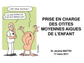 PRISE EN CHARGE DES OTITES MOYENNES AIGUES DE L ENFANT