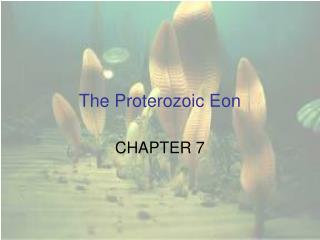 The Proterozoic Eon