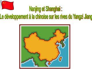 Nanjing et Shanghai :  Le d veloppement   la chinoise sur les rives du Yangzi Jiang