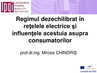 Regimul dezechilibrat  n retelele electrice si influentele acestuia asupra consumatorilor