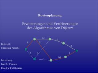 Erweiterungen und Verfeinerungen des Algorithmus von Dijkstra