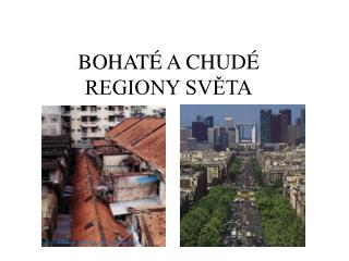 BOHAT  A CHUD  REGIONY SVETA