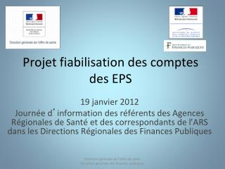 19 janvier 2012  Journ e d information des r f rents des Agences R gionales de Sant  et des correspondants de l ARS dans