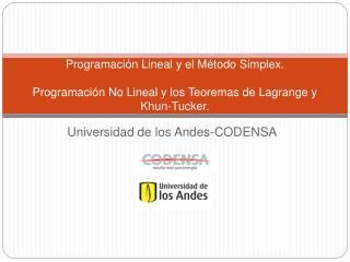 Programaci n Lineal y el M todo Simplex.  Programaci n No Lineal y los Teoremas de Lagrange y Khun-Tucker.