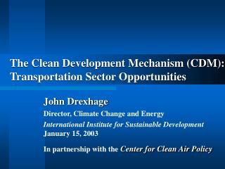 The Clean Development Mechanism CDM:  Transportation Sector Opportunities