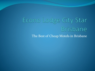 Econo Lodge City Star Brisbane - brisbane group accommodatio