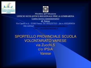 SPORTELLO PROVINCIALE SCUOLA VOLONTARIATO VARESE via Zucchi,5 c