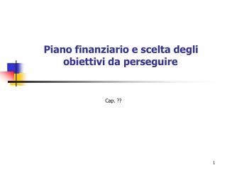Piano finanziario e scelta degli obiettivi da perseguire