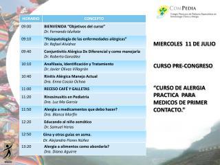 MIERCOLES  11 DE JULIO   CURSO PRE-CONGRESO    CURSO DE ALERGIA PRACTICA  PARA MEDICOS DE PRIMER CONTACTO.