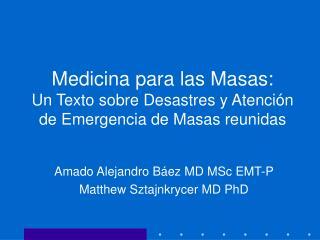 Medicina para las Masas: Un Texto sobre Desastres y Atenci n de Emergencia de Masas reunidas
