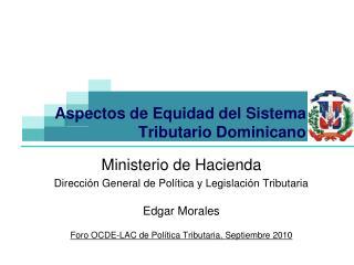 Ministerio de Hacienda Direcci n General de Pol tica y Legislaci n Tributaria  Edgar Morales  Foro OCDE-LAC de Pol tica