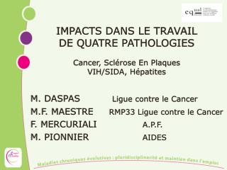IMPACTS DANS LE TRAVAIL DE QUATRE PATHOLOGIES  Cancer, Scl rose En Plaques VIH