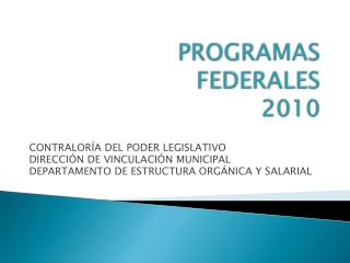 PROGRAMAS FEDERALES 2010