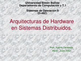 Arquitecturas de Hardware  en Sistemas Distribuidos.