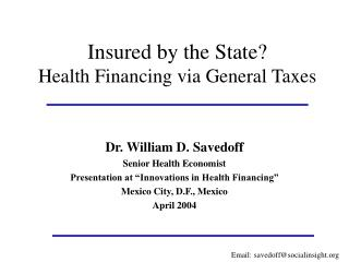 Insured by the State Health Financing via General Taxes