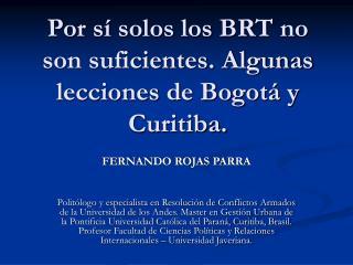 Por s  solos los BRT no son suficientes. Algunas lecciones de Bogot  y Curitiba.