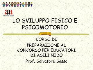 LO SVILUPPO FISICO E PSICOMOTORIO