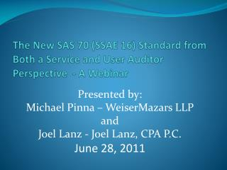 The New SAS 70 SSAE 16 Standard from Both a Service and User Auditor Perspective  - A Webinar