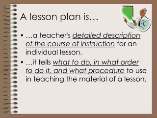 A lesson plan is
