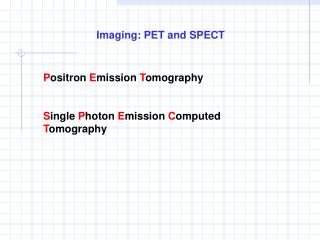 Imaging: PET and SPECT