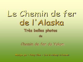 Le Chemin de fer de lAlaska