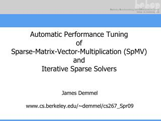 Automatic Performance Tuning of Sparse-Matrix-Vector-Multiplication SpMV and Iterative Sparse Solvers