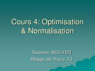 Cours 4: Optimisation  Normalisation