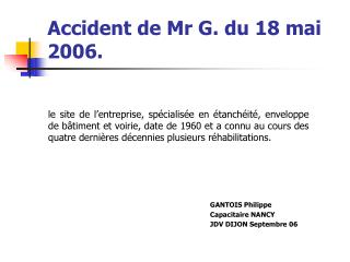 Accident de Mr G. du 18 mai 2006.