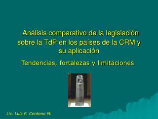 An lisis comparativo de la legislaci n sobre la TdP en los pa ses de la CRM y su aplicaci n