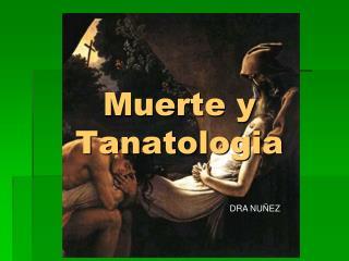 Muerte y Tanatologia