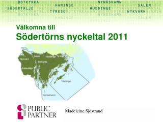 V lkomna till S dert rns nyckeltal 2011