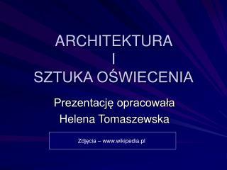 ARCHITEKTURA  I  SZTUKA OSWIECENIA