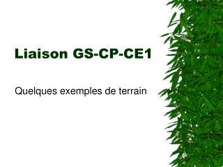 Liaison GS-CP-CE1
