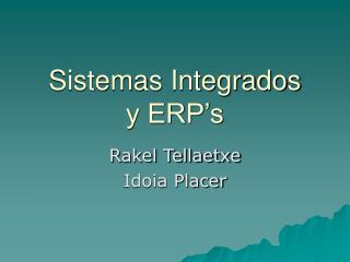 Sistemas Integrados y ERP s