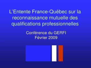 L Entente France-Qu bec sur la reconnaissance mutuelle des qualifications professionnelles