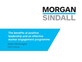 The benefits of positive leadership and an effective worker engagement programme