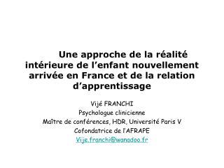 Une approche de la r alit  int rieure de l enfant nouvellement arriv e en France et de la relation d apprentissage