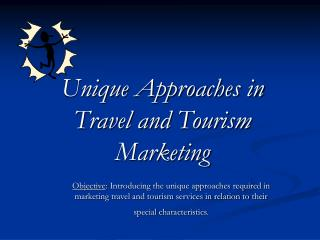 Unique Approaches in Travel and Tourism Marketing