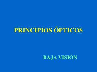 PRINCIPIOS  PTICOS