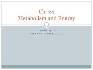 Ch. 24 Metabolism and Energy