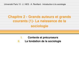Chapitre 2 - Grands auteurs et grands courants 1- La naissance de la sociologie