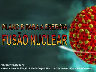 FUS O NUCLEAR