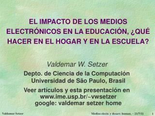 EL IMPACTO DE LOS MEDIOS ELECTR NICOS EN LA EDUCACI N,  QU  HACER EN EL HOGAR Y EN LA ESCUELA