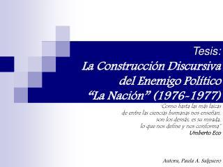 Tesis:  La Construcci n Discursiva  del Enemigo Pol tico   La Naci n  1976-1977