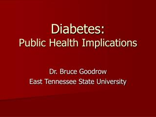Diabetes: Public Health Implications