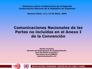 Comunicaciones Nacionales de las Partes no inclu das en el Anexo I  de la Convenci n