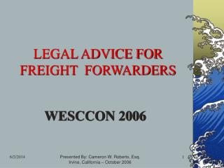 LEGAL ADVICE FOR FREIGHT  FORWARDERS