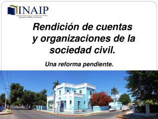 Rendici n de cuentas  y organizaciones de la sociedad civil.