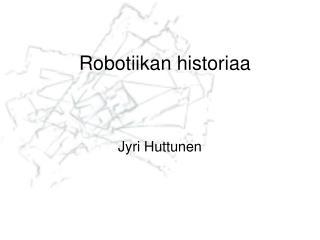 Robotiikan historiaa