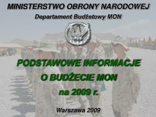 PODSTAWOWE INFORMACJE  O BUDZECIE MON  na 2009 r.